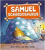 Samuel Scaredosaurus (Dinosaurs Have Feelings, Too)