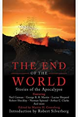 The End of the World: Stories of the Apocalypse Kindle Edition