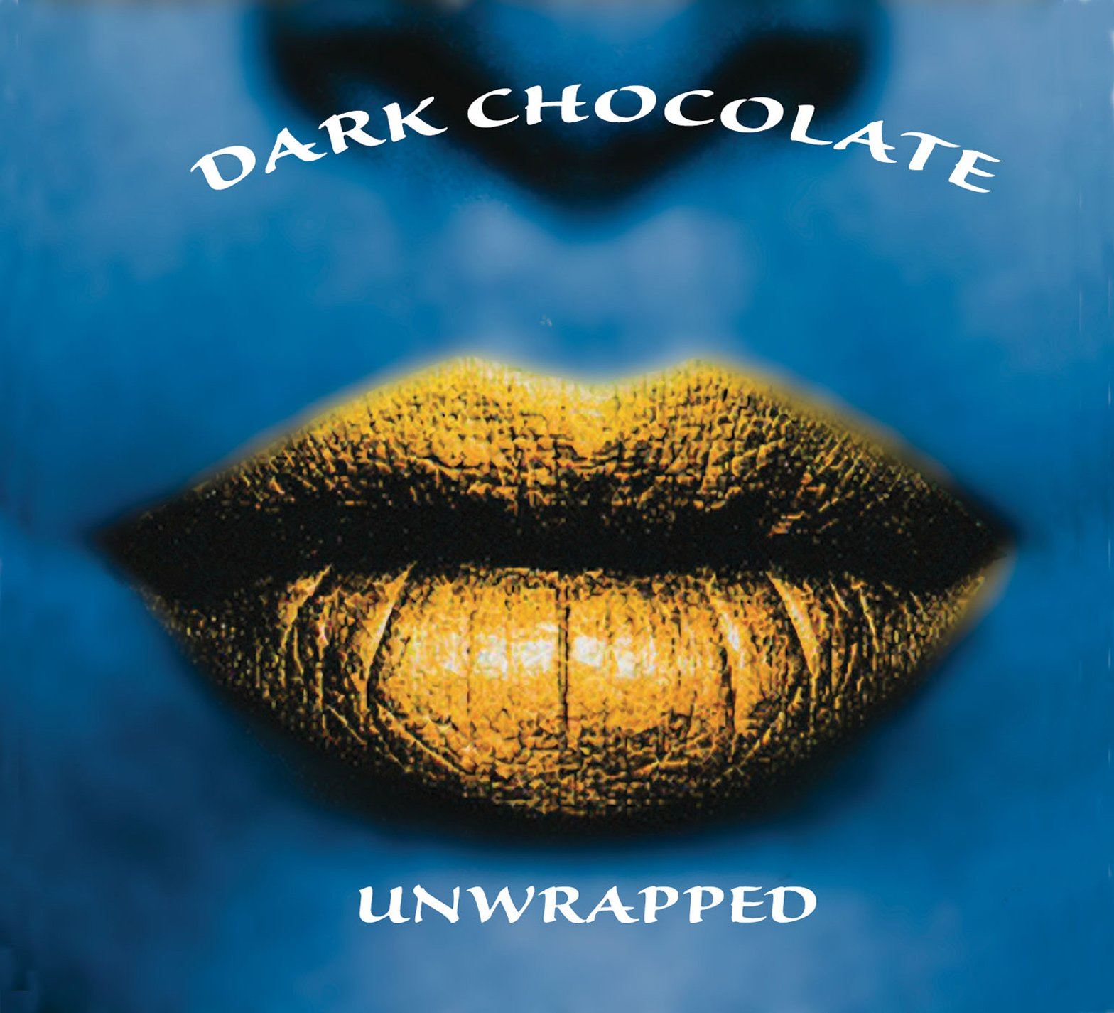CD : Dark Chocolate - Unwrapped (CD)