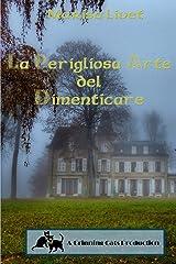 La Perigliosa Arte del Dimenticare (Italian Edition) Paperback