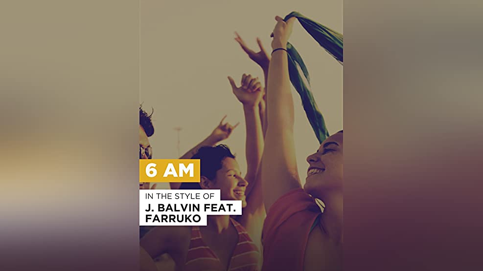 """6 AM in the Style of """"J. Balvin feat. Farruko"""""""