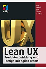 Lean UX: Produktentwicklung und -design mit agilen Teams (mitp Professional) (German Edition) Kindle Edition