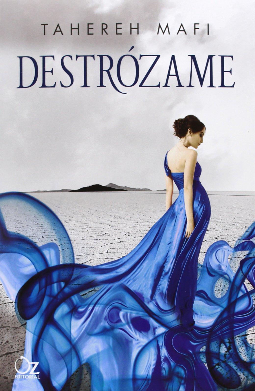 Destrózame (Oz Editorial): Amazon.es: Tahereh Mafi, Andrea Romero ...