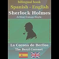 Sherlock Holmes - La Corona de Berilos (bilingual Spanish-English) (English Edition)
