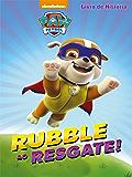 Patrulha Canina - Livro de História Ed.02: Rubble ao Resgate! (Patrulha Canina Livro de História 2)