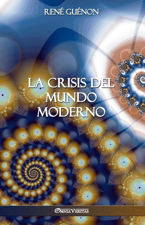 La Crisis del Mundo Moderno: Amazon.es: Guénon, René: Libros