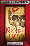 Kiss the Dead (Anita Blake Vampire Hunter)