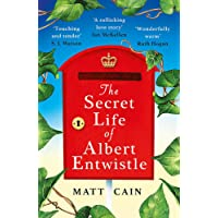 The Secret Life of Albert Entwistle: The 'most uplifting', 'heart-warming' and 'refreshing' book of your summer