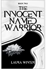 The Innocent Named Warrior (Warrior Series Book 2) Kindle Edition