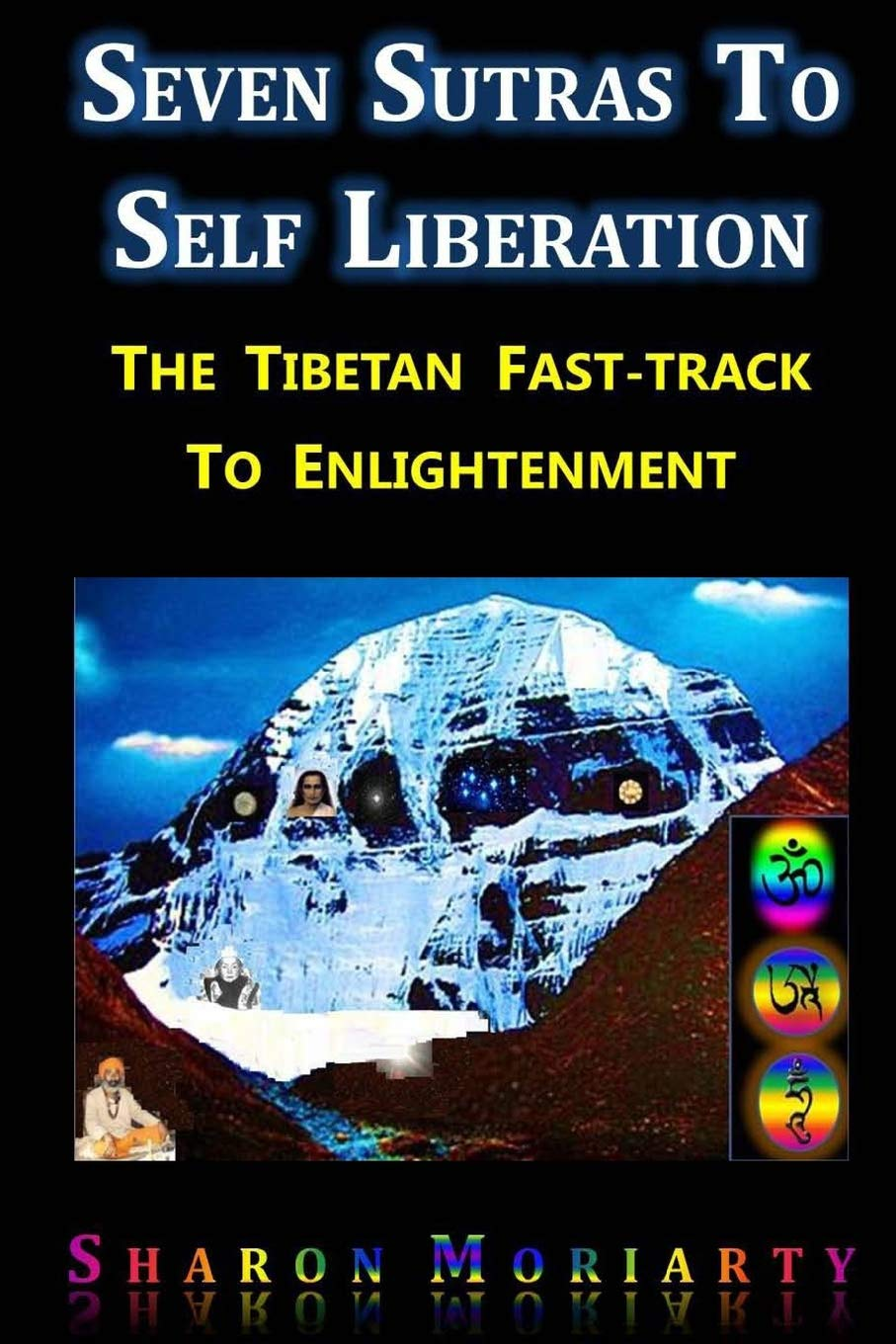 Seven Sutras To Self Liberation: The Tibetan Fast Track To ...