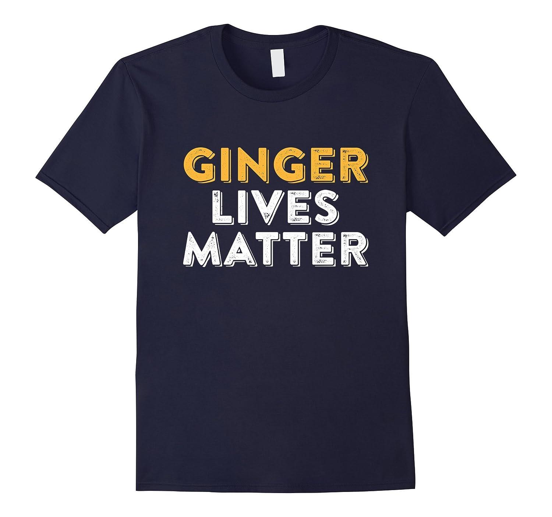 Ginger Lives Matter Funny Red Head T-Shirt-CL