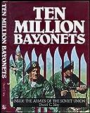 Ten Million Bayonets: Inside the Armies of the Soviet Union