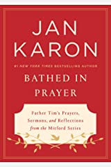 Bathed in Prayer: Father Tim's Prayers, Sermons, and Reflections from the Mitford Series Hardcover