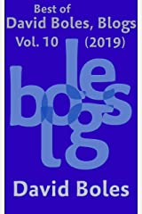 Best of David Boles, Blogs: Vol. 10 (2019) Kindle Edition