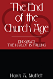 The End of the Church Age; Endgame! The Harlot is Falling (English Edition)