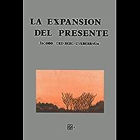La Expansión del Presente