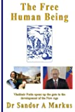 The Free Human Being: Vladimir Putin opens up the gate to the Development of the New Age