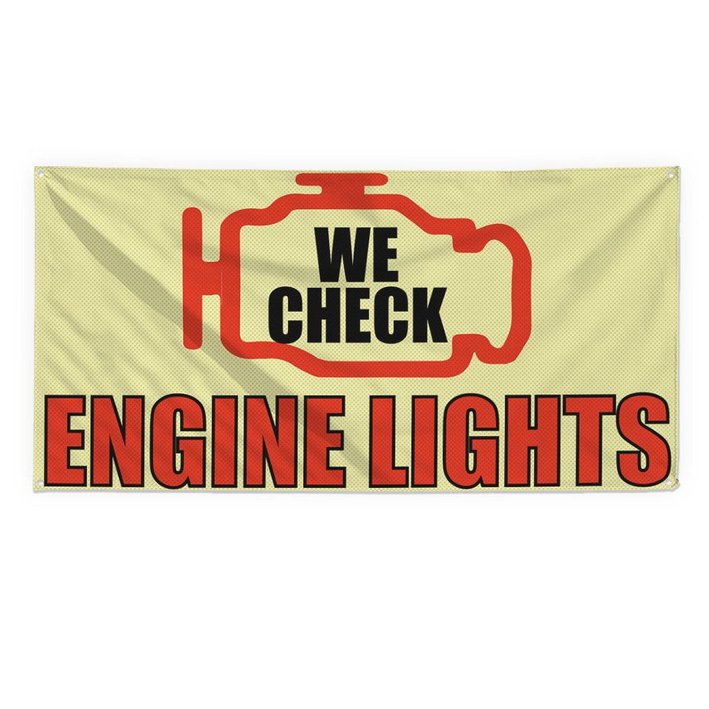 We Check Engine Lights #3 Outdoor Fence Sign Vinyl Windproof Mesh Banner With Grommets - 2ftx3ft, 4 Grommets