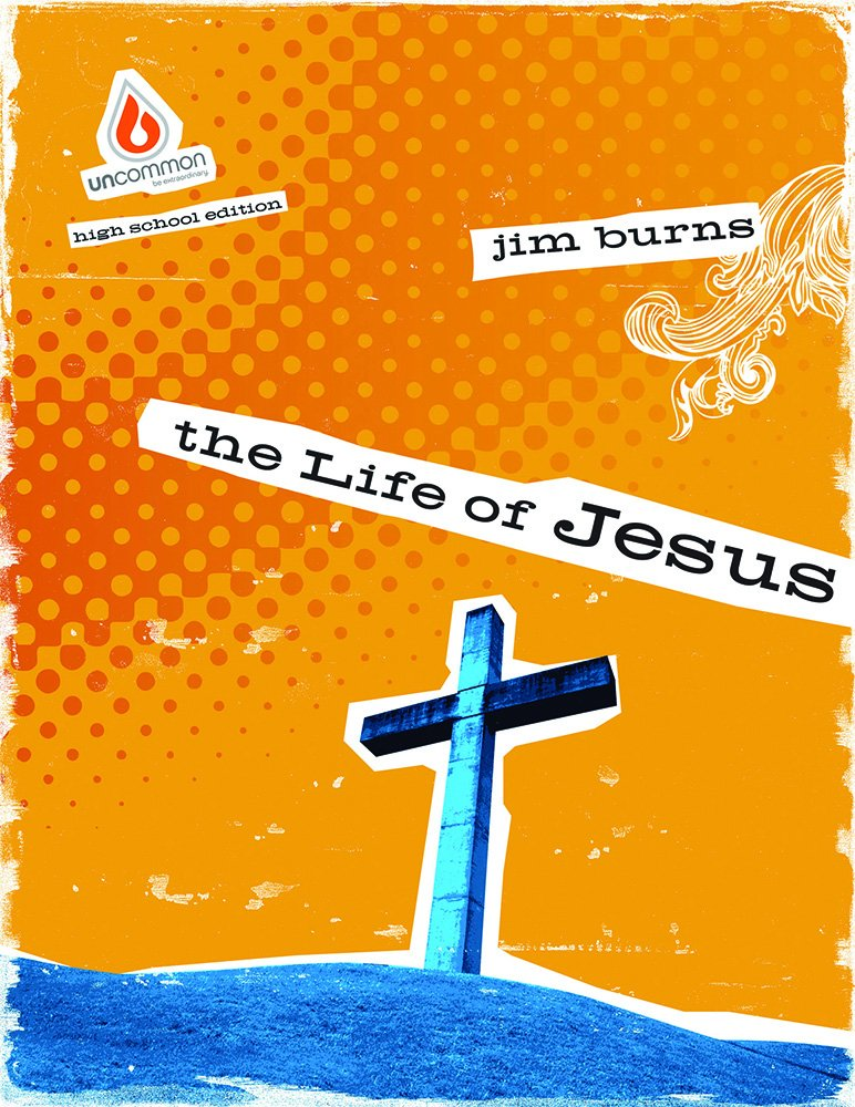 Download The Life of Jesus (High School Group Study) (Uncommon) pdf