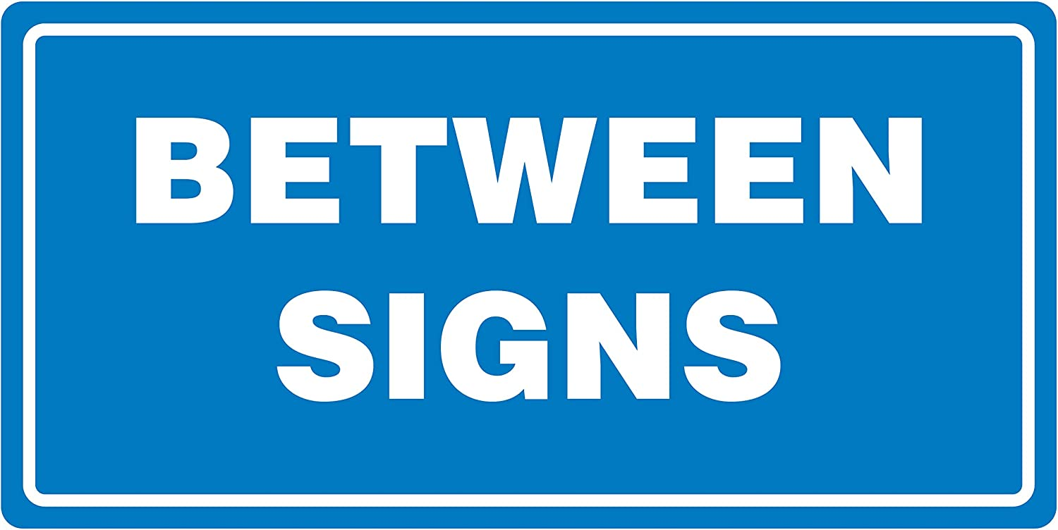 iCandy Products Inc Between Signs Blue Backgound Business Office Safety Signs - 6x12, Metal