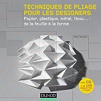 TECHNIQUES DE PLIAGE POUR LES DESIGNERS (+ CD ROM)