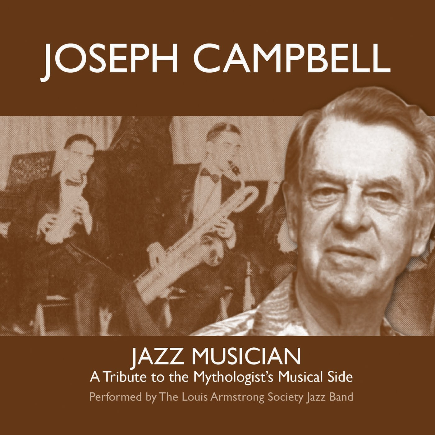 the louis armstrong society jazz band joseph campbell jazz the louis armstrong society jazz band joseph campbell jazz musician com music