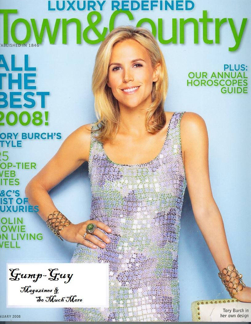 TOWN & COUNTRY January 2008 Magazine TORY BURCH CHANGING THE RULES OF LUXURY Catherine & Will Rose Turn Their New Home Into A Modernist Showcase FROM MEGAWATT GEMS TO MEGAYACHTS PDF