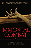 Immortal Combat: Confronting the Heart of Darkness
