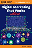 Digital Marketing That Actually Works the Ultimate Guide: Discover Everything You Need to Build and Implement a Digital…