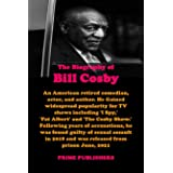 THE BIOGRAPHY OF BILL COSBY: An American retired comedian, actor, and author. Gained widespread popularity for TV shows inclu