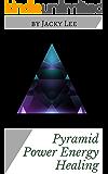 Pyramid Power Energy Healing
