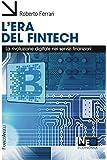 L'era del Fintech. La rivoluzione digitale nei servizi finanziari