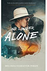 No Longer Alone: Based on a True Story Hardcover