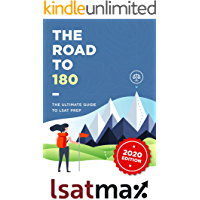 The Road to 180: The Ultimate Guide to LSAT Prep (LSATMax LSAT Prep)