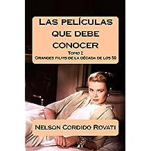 Las películas que debe conocer - Tomo 2: Grandes films de la década de los 50 (Spanish Edition) Jan 19, 2014