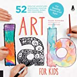 Art Lab for Kids: 52 Creative Adventures in Drawing, Painting, Printmaking, Paper, and Mixed Media-For Budding Artists of All