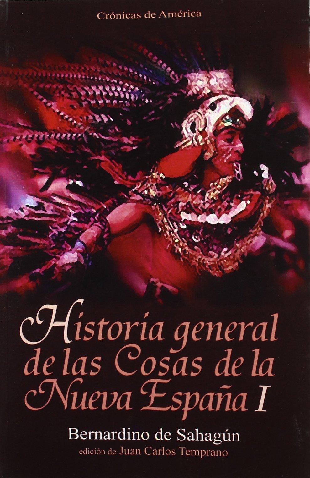 Historia general de las cosas de la Nueva España I: Amazon.es: Bernardino de Sahagún: Libros