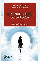 Revenue guérie de l'au-delà: Une NDE m'a sauvée (J'ai lu Aventure secrète t. 11182) (French Edition)