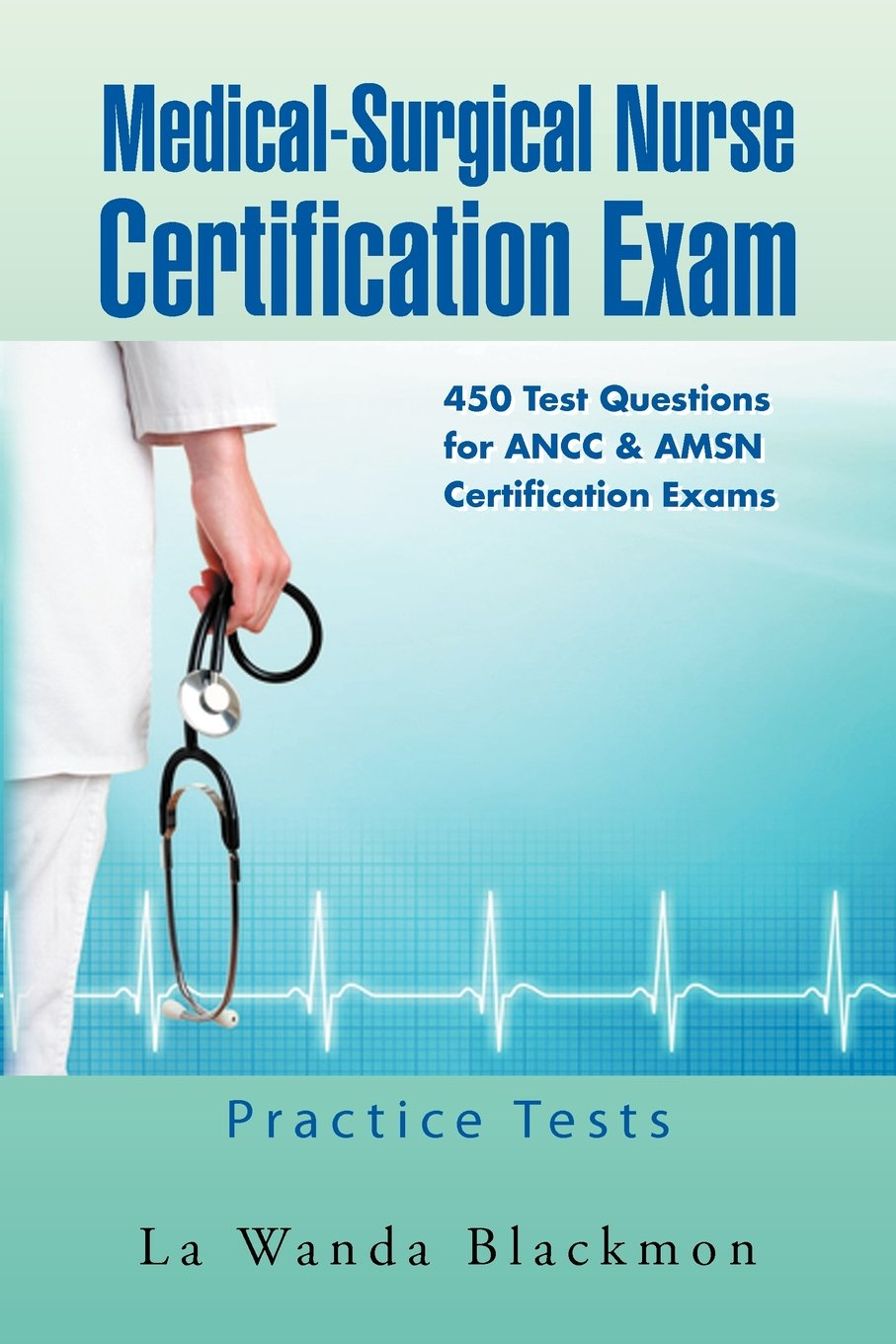 Buy Medical Surgical Nurse Certification Exam 450 Test Questions