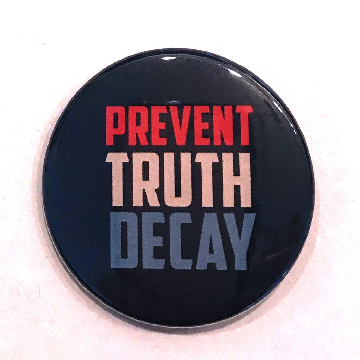 "1.75 inch""Prevent Truth Decay"" pinback button - 2018 Women's March"