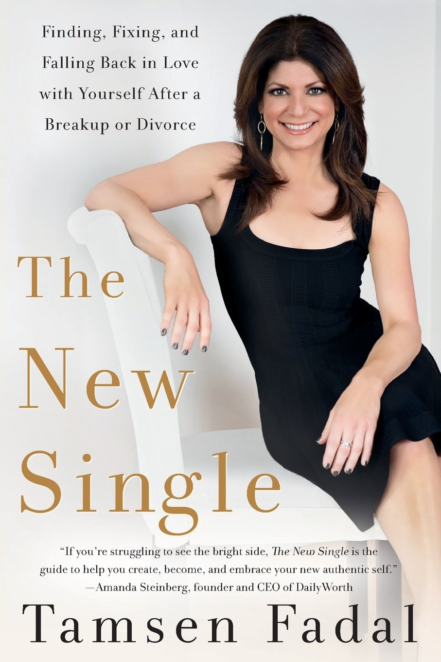 The New Single: Finding, Fixing, And Falling Back In Love With Yourself  After A Breakup Or Divorce: Tamsen Fadal: 9781250064004: Amazon: Books