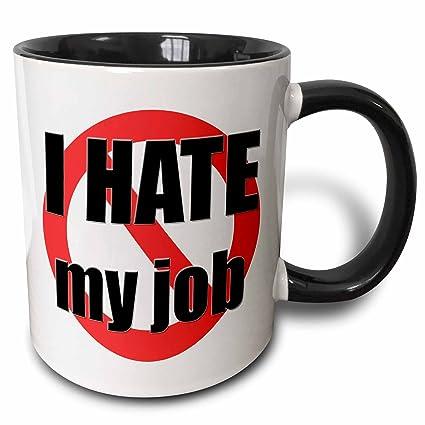 Amazoncom 3drose Evadane Funny Quotes I Hate My Job 15oz Two