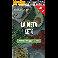 La dieta Keto: Comienza a ponerte en forma con la dieta del futuro.
