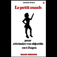 Le petit coach pour atteindre vos objectifs en 8 étapes