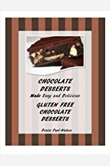 Chocolate Desserts Made Easy and Delicious - Gluten Free Chocolate Desserts Kindle Edition