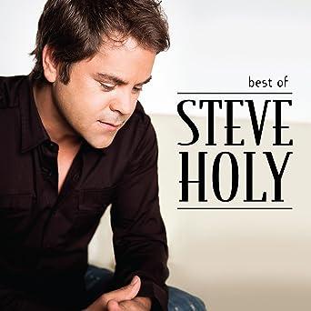 Best Of Steve Holy Todd Cerney Dillon Dixon Doug