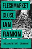 Fleshmarket Close (A Rebus Novel)