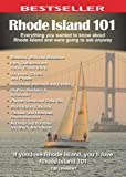 Rhode Island 101: Everything You Wanted to Know About Rhode Island and Were Going to Ask Anyway (101 Series)
