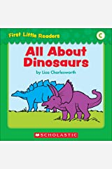 First Little Readers: All About Dinosaurs (Level C) Kindle Edition