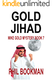 Gold Jihad: Mike Gold Mystery Book 7 (Mike Gold Mystery Series)